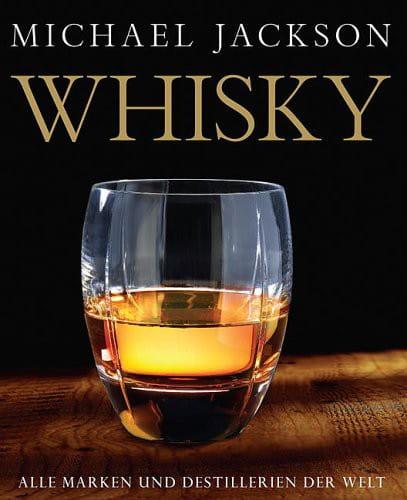 Whisky - Alle Marken und Destillerien der Welt - Michael Jackson