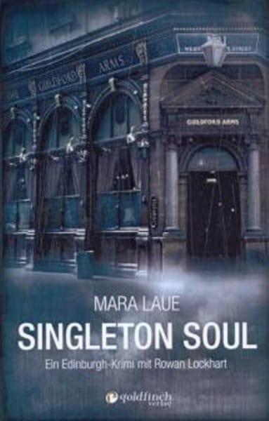 Singleton Soul - Ein Edinburgh-Krimi mit Rowan Lockheart - Mara Laue